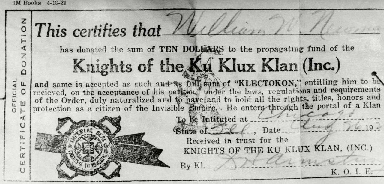 Ku Klux Klan certificate of membership made out to William W. Newman, one of those captured on Ku Klux Klan raid. Aug. 26, 1921. (1189) Ku Klux Klan certificate of membership made out to William W. Newman, one of those captured on Ku Klux Klan raid. Aug. 26, 1921. (CSU_ALPHA_1189) CSU Archives/Everett Collection