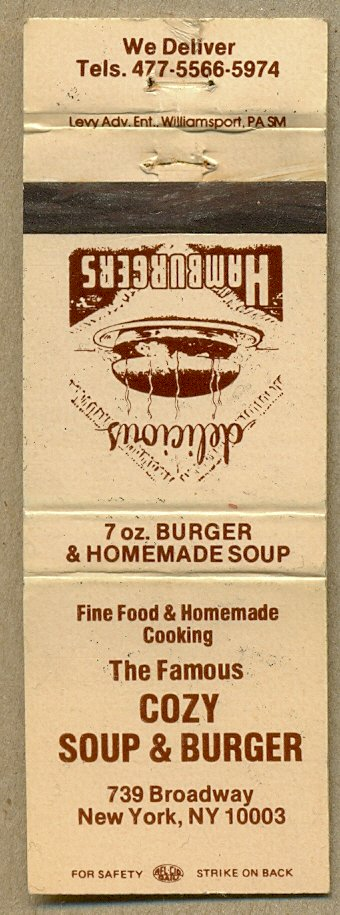Book of matches from Cozy Soup & Burger, New York City (1982)  Book of matches from Cozy Soup & Burger on Broadway, New York City.   739 Broadway New York NY 10003 at Astor Pl.