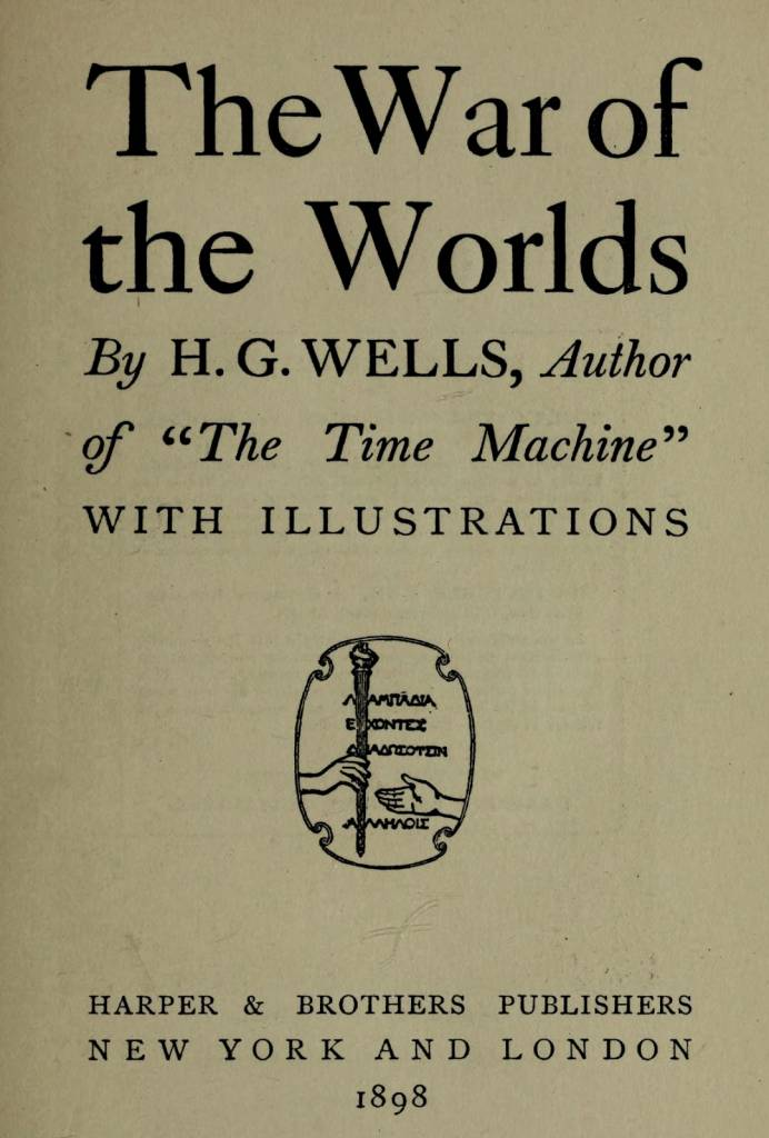 h g wells war of the world in The war of the world by hg wells is an invasion story however, it's an invasion by beings from another planet it is about interplanetary warfare and is written in .