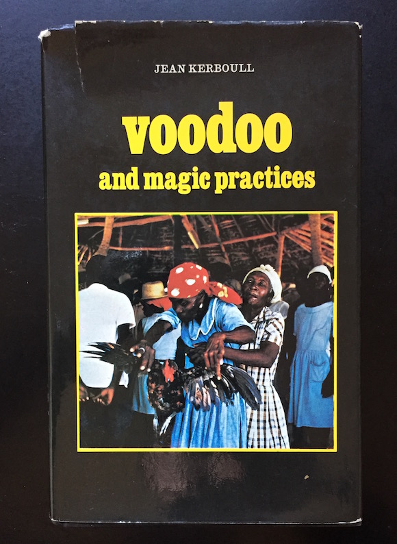 Jean Kerboull's book Voodoo And Magic Practices Translated from the French by John Shaw, Barrie & Jenkins, 1978