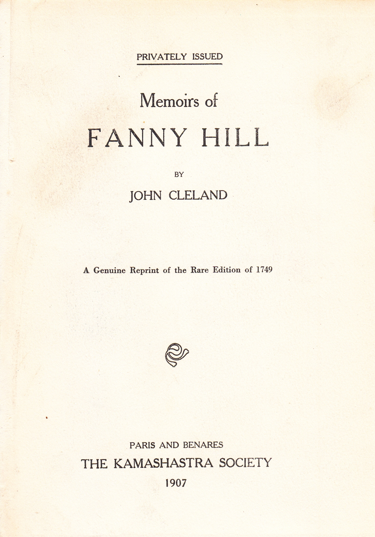 Memoirs of Fanny Hill, by John Cleland, A Genuine Reprint of the Rare Edition of 1749, Paris and Benares, The Kamashastra Society 1907