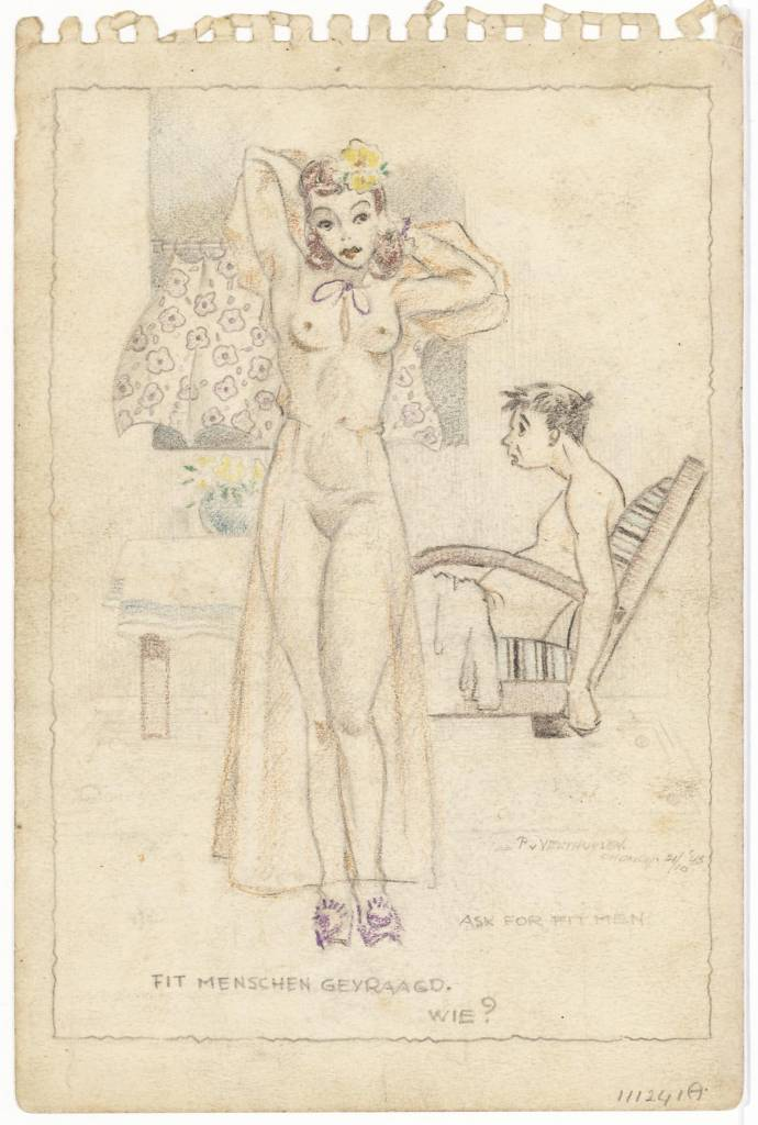 "A pencil (color) of a nearly-nude woman. Behind her is a bad looking guy in a chair. Down ""asked Fit men. Who ?, Ask for fit people"" the text. Right under the name ""P. v. Velthuysen, Chonky 21/10 '43."""