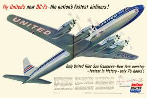 Fly United's new DC-7s - the nation's fastest airliners!