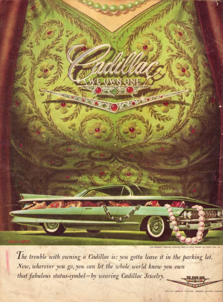 "1961: Frank Kelly Freas, best-known for his science-fiction artwork, created this parody advertisement for Cadillac Jewelry, which was supposed to ""let the whole world know you own that fabulous status-symbol."""