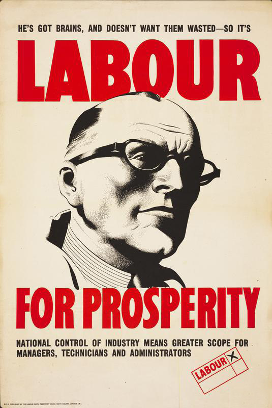 He's Got Brains, and Doesn't Want Them Wasted - So It's - Labour For Prosperity 1945