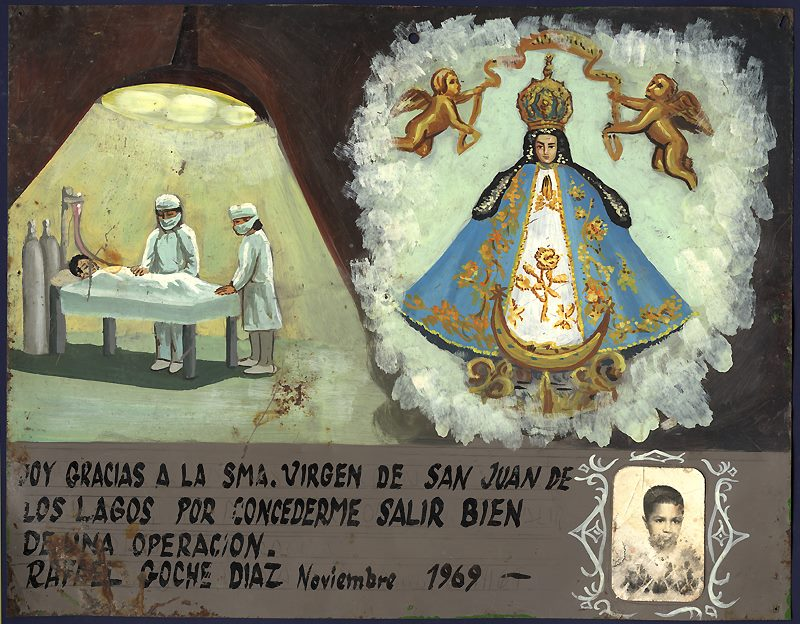 """I give thanks to the Most Holy Virgin of San Juan of the Lakes for granting me to come out well from a surgery. Rafael Goche Diaz November 1969."""