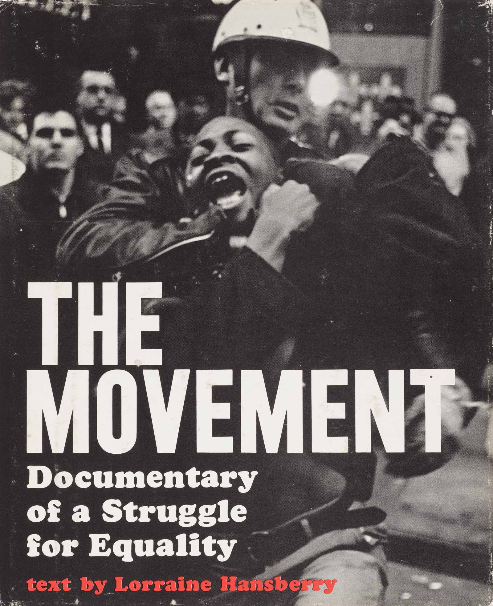 Danny Lyon/The Fine Arts Museums of San Francisco Cover of The Movement: Documentary of a Struggle for Equality, with photographs by Danny Lyon and a text by Lorraine Hansberry, Simon & Schuster, 1964