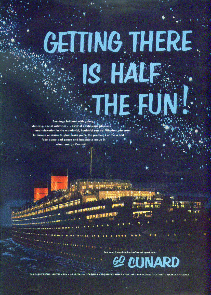 Cunard Getting there is half the fun!