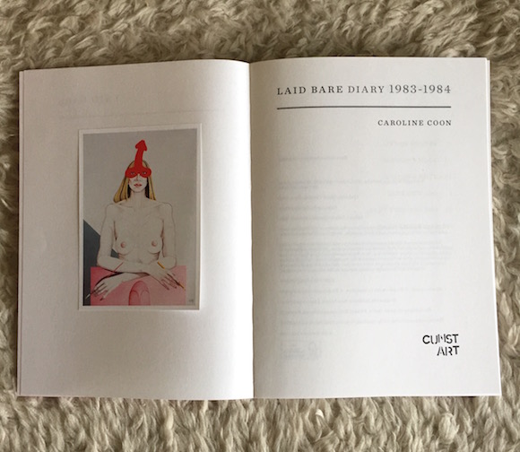 CUNST ART: CAROLINE COON'S HAND-RENDERED LAID BARE DIARY 1983-1984