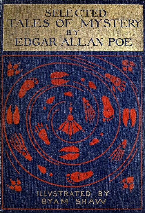 Selected tales of mystery, by E. A. Poe, illustrated by Byam Shaw. London, 1909