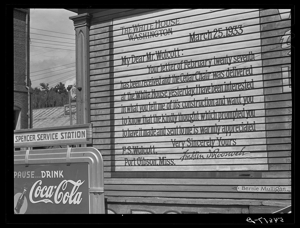 Port Gibson, Mississippi. Facsimile of a letter written by President Roosevelt to a resident painted on the side of a building Contributor Names Wolcott, Marion Post, 1910-1990, photographer Created / Published 1940 Aug.