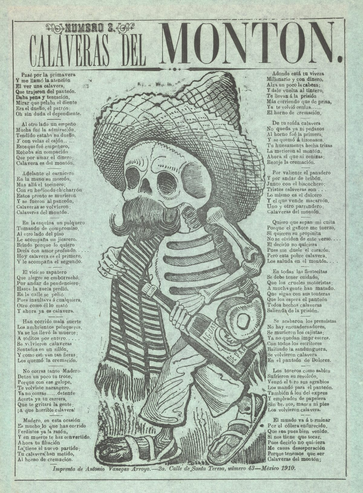 Broadside shows the skeleton of a drunken peon wearing a sombrero, serape, and sandals, holding a bottle of Aguardiente de Parras--a reference to Madero's family's maguey plantation and distillery operation. The distinctive mustache and beard further identify the calavera as Madero.