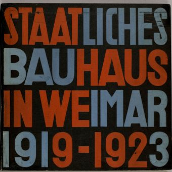 The Look of the Bauhaus Book: How the Radical Weimar Design School Sold its New Program for the Arts