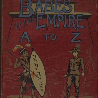 Babes of the Empire A-Z : An Alphabet for Young England – 1902