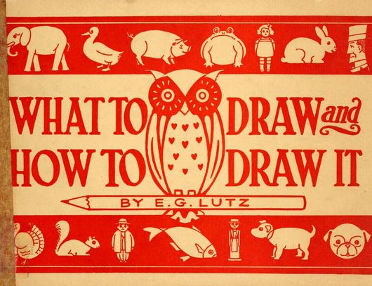 What to Draw and How to Draw it by EG Lutz, 1913