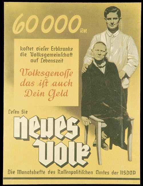 """In this poster promoting the Nazi magazine Neues Volk, the caption reads: """"This hereditarily ill person will cost our national community 60,000 Reichsmarks over the course of his lifetime. Citizen, this is your money."""" 1938."""